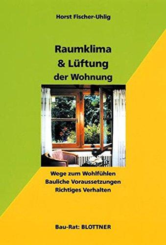Raumklima und Lüftung der Wohnung: Wege zum Wohlfühlen, Bauliche...