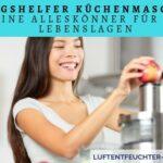 Alltagshelfer Küchenmaschine – Kleine Alleskönner für alle Lebenslagen