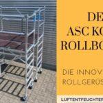 Der ASC Kombi-Rollbock XL – Die Innovation im Rollgerüstbereich